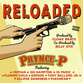 Reloaded - Prynce P Ft. Motian, DQ Hampton, IQ Muzic, Flower Child, GSpook, Tony, Ballard Jr, Eclipse Darkness, Flexinfab